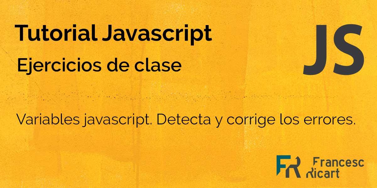 enunciado ejercicio de corrección de errores en la declaración de variables en javascript