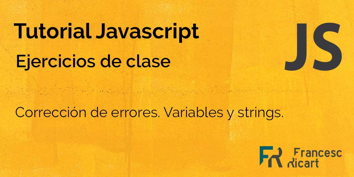 Ejercicio - corrección de errores en javascript. Variables y strings. 2