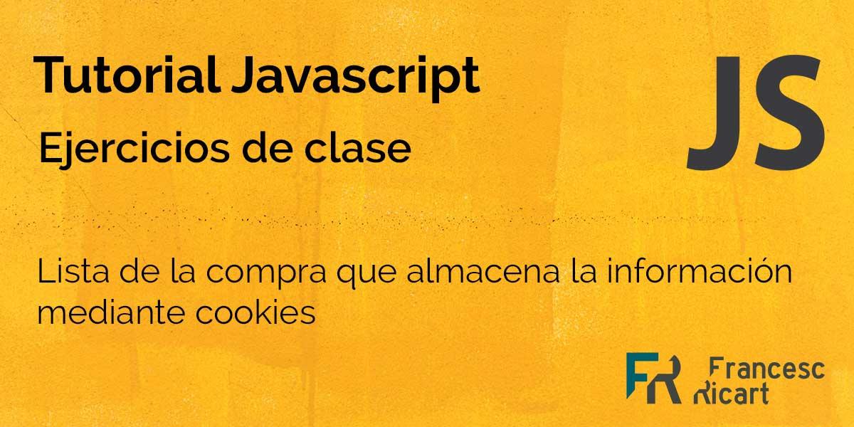 Portada ejercicio javascript avanzado. Lista que almacena la información mediante cookies.