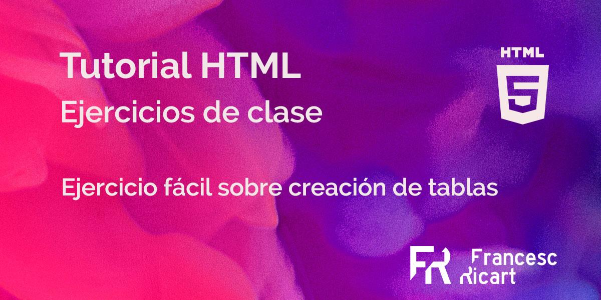 Ejercicio fácil de creación de tablas html. Incluye solución 1