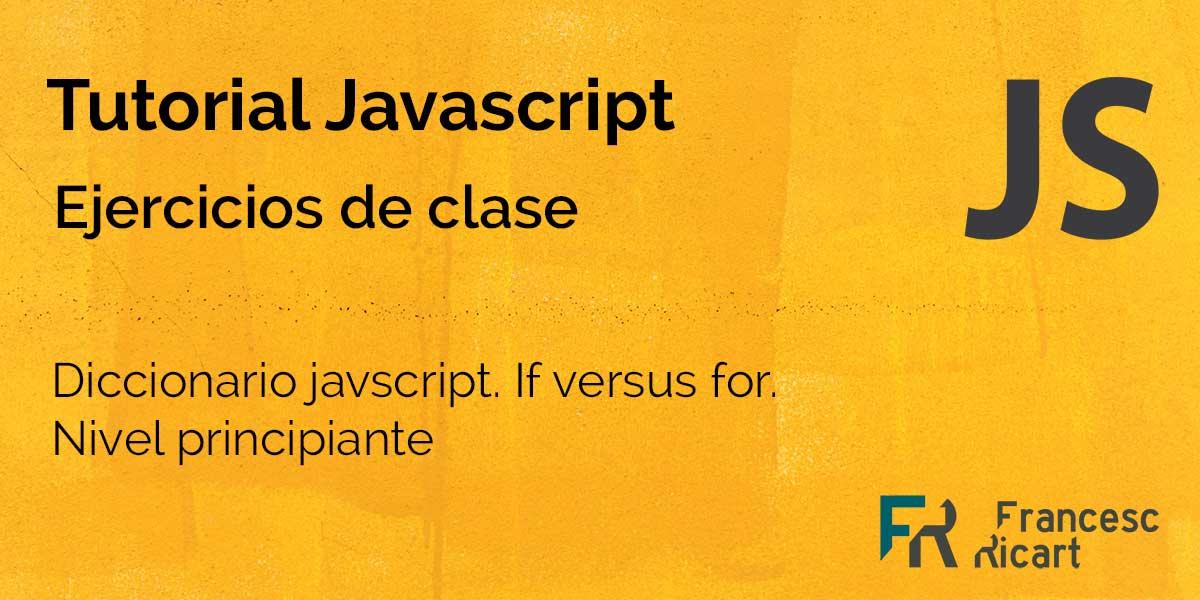 Escribir un diccionario sencillo con if versus con for - ejercicio JS 2