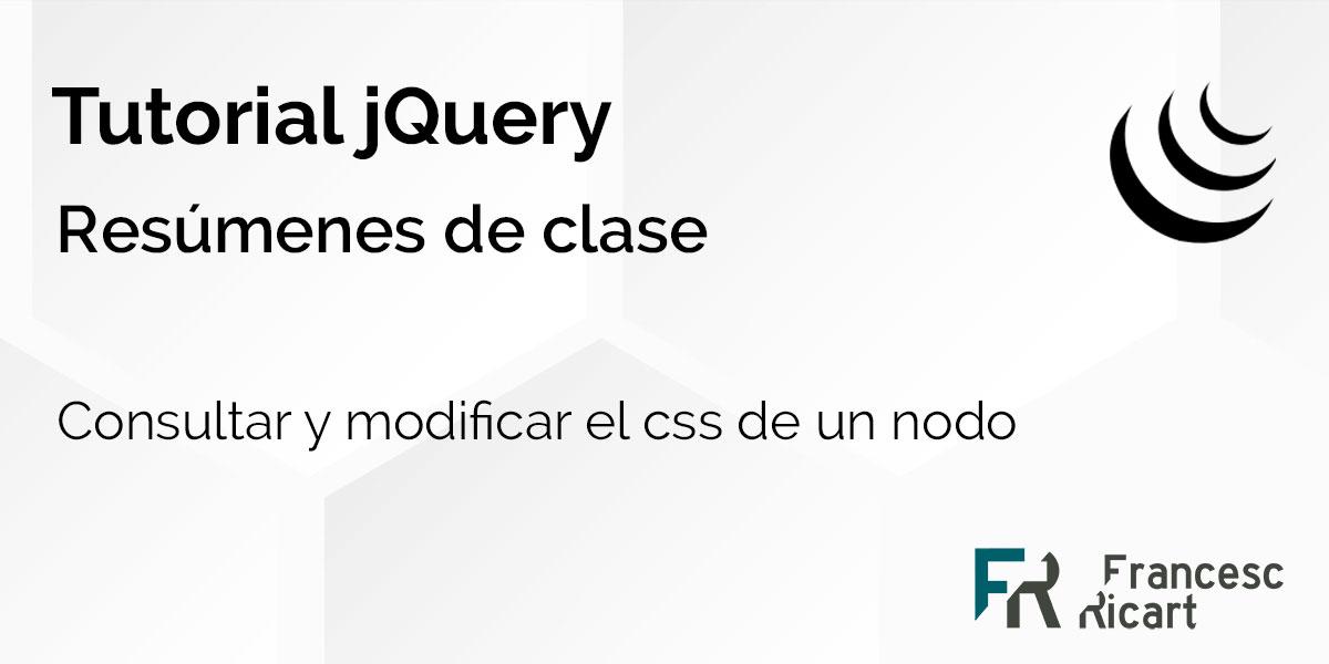 Consultar, modificar, insertar, eliminar el css de un nodo web con jQuery 1