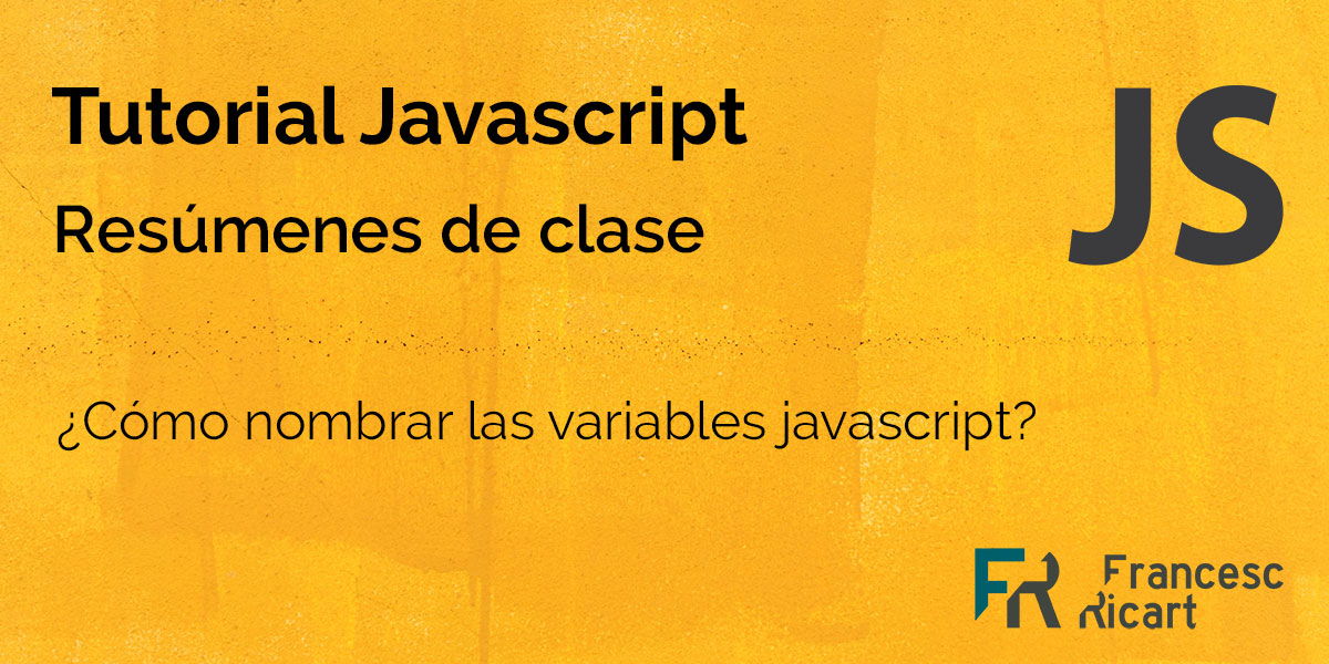 ¿Cómo nombrar variables javascript?