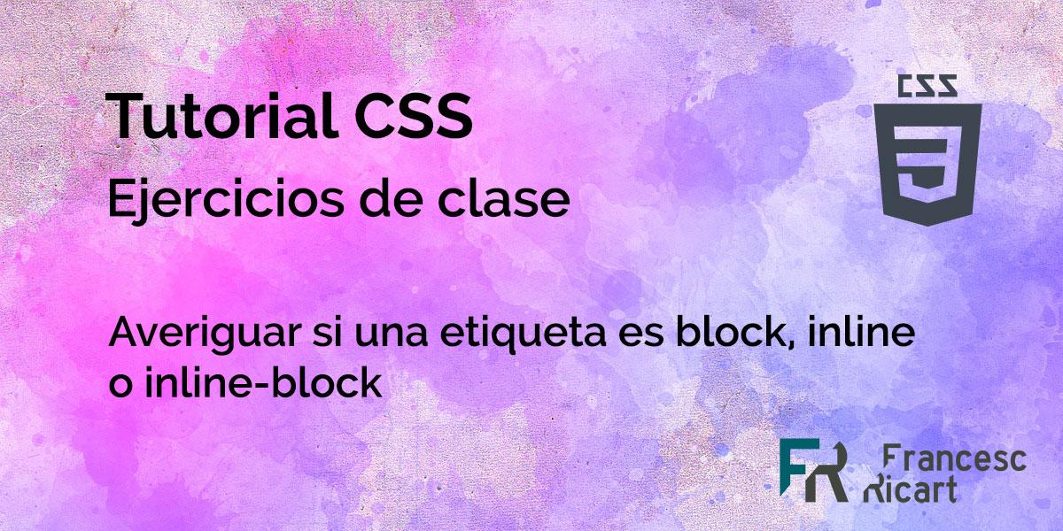 ejercicio css sobre averiguar inline, block, inline-block de css