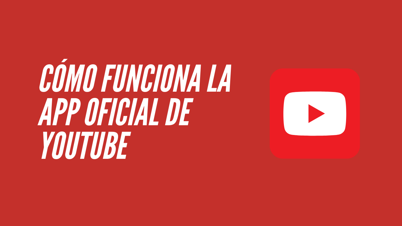 Apps oficiales de youtube 1